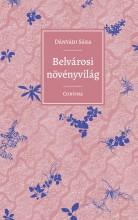 BELVÁROSI NÖVÉNYVILÁG - Ekönyv - DÁNYÁDI SÁRA