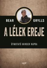 A LÉLEK EREJE - ÚTMUTATÓ MINDEN NAPRA - Ekönyv - GRYLLS, BEAR