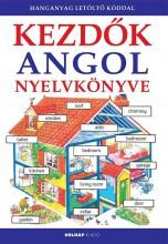 KEZDŐK ANGOL NYELVKÖNYVE - FŰZÖTT (HANGANYAG LETÖLTŐ KÓDDAL) - Ekönyv - HOLNAP KIADÓ