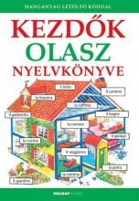KEZDŐK OLASZ NYELVKÖNYVE - FŰZÖTT (HANGANYAG LETÖLTŐ KÓDDAL) - Ekönyv - HOLNAP KIADÓ