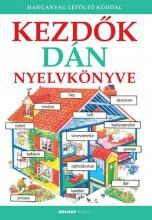 KEZDŐK DÁN NYELVKÖNYVE - FŰZÖTT ( HANGANYAG LETÖLTŐ KÓDDAL) - Ekönyv - HOLNAP KIADÓ