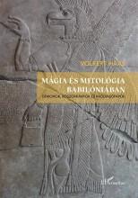 MÁGIA ÉS MITOLÓGIA BABILÓNIÁBAN - DÉMONOK, BOSZORKÁNYOK ÉS RÁOLVASÓPAPOK - Ekönyv - HASS, VOLKERT