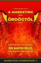 A MARKETING NEM ÖRDÖGTŐL VALÓ - Ebook - PONGOR-JUHÁSZ ATTILA