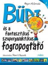 BÜDI ÉS A SZUPERGALAKTIKUS FOGROPOGTATÓ - Ekönyv - MCDONALD, MEGAN