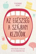 AZ EGÉSZSÉG A SZÁJBAN KEZDŐDIK - Ekönyv - KORT, YVONNE