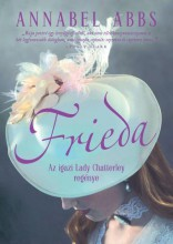 FRIEDA - AZ IGAZI LADY CHATTERLEY REGÉNYE - Ekönyv - ABBS, ANNABEL
