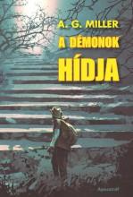 A DÉMONOK HÍDJA - Ekönyv - MILLER, A. G.