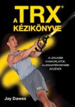 A TRX KÉZIKÖNYVE - Ekönyv - DAWES, JAY