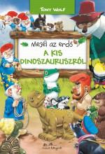 MESÉL AZ ERDŐ - A KIS DINOSZAURUSZRÓL - Ekönyv - WOLF, TONY