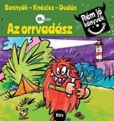 AZ ORRVADÁSZ - RÉM JÓ KÖNYVEK 8. - Ekönyv - BOSNYÁK VIKTÓRIA - KNÉZICS ANIKÓ