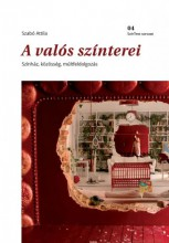 A VALÓS SZÍNTEREI - SZÍNHÁZ, KÖZÖSSÉG, MÚLTFELDOLGOZÁS - Ekönyv - SZABÓ ATTILA