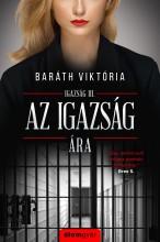 AZ IGAZSÁG ÁRA - IGAZSÁG SOROZAT 3. - Ekönyv - BARÁTH VIKTÓRIA