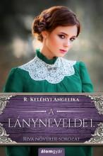 A lánynevelde 1.  - Ekönyv - R. Kelényi Angelika