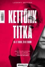 KETTŐNK TITKA - FÜGGŐSÉG 1. - Ekönyv - LUDÁNYI BETTINA