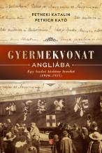 GYERMEKVONAT ANGLIÁBA - EGY BUDAI KISLÁNY LEVELEI (1920-1921) - Ebook - PETNEKI KATALIN - PETRICH KATÓ