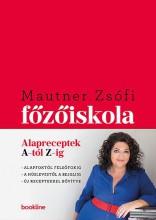 FŐZŐISKOLA - ALAPRECEPTEK A-TÓL Z-IG - Ebook - MAUTNER ZSÓFIA