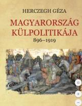 MAGYARORSZÁG KÜLPOLITIKÁJA 896-1919 - Ebook - HERCZEG GÉZA