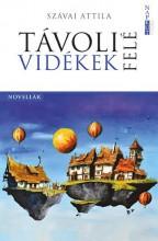 TÁVOLI VIDÉKEK FELÉ - Ekönyv - SZÁVAI ATTILA