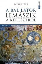 A BAL LATOR LEMÁSZIK A KERESZTRŐL - Ekönyv - WESZ PÉTER