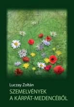 SZEMELVÉNYEK A KÁRPÁT-MEDENCÉBŐL - KORKÉP-ÉLETRAJZZAL - Ekönyv - LUCZAY ZOLTÁN