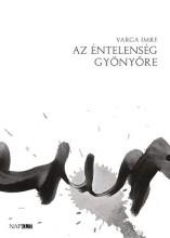 AZ ÉNTELENSÉG GYÖNYÖRE - Ebook - VARGA IMRE