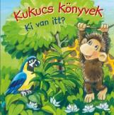KUKUCS KÖNYVEK - KI VAN ITT? - Ekönyv - MANÓ KÖNYVEK