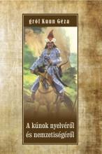 A KÚNOK NYELVÉRŐL ÉS NEMZETISÉGÉRŐL - Ekönyv - GRÓF KUUN GÉZA