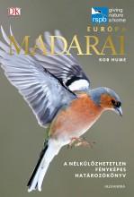 EURÓPA MADARAI - A NÉLKÜLÖZHETETLEN FÉNYKÉPES HATÁROZÓKÖNYV - Ekönyv - HUME, ROB