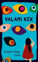 VALAMI KÉK - Ekönyv - GÁSPÁR-SINGER ANNA