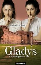 GLADYS - A HOLD ÁRNYÉKÁBAN - Ekönyv - ROWEN, MICHAEL G.