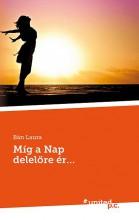 MÍG A NAP DELELŐRE ÉR… - Ekönyv - BÁN LAURA