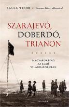 SZARAJEVÓ, DOBERDÓ, TRIANON (ÚJ KIADÁS) - Ekönyv - BALLA TIBOR