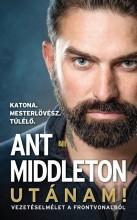 UTÁNAM! - VEZETÉSELMÉLET A FRONTVONALBÓL - Ekönyv - MIDDLETON, ANT