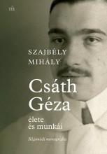 CSÁTH GÉZA ÉLETE ÉS MUNKÁI - RÉGIMÓDI MONOGRÁFIA - Ekönyv - SZAJBÉLY MIHÁLY