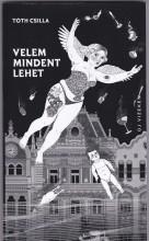 VELEM MINDENT LEHET - Ebook - TÓTH CSILLA