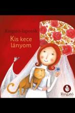 KIS KECE LÁNYOM - RINGATÓ-LAPOZÓK - Ekönyv - GRÓH ILONA
