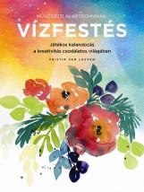 MŰVÉSZETI ALAPTECHNIKÁK - VÍZFESTÉS - Ebook - VAN, LEUVEN KRISTIN