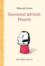 SZERETETTEL ÜDVÖZÖL: PINGVIN - Ekönyv - IWASA, MEGUMI