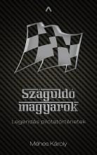 SZÁGULDÓ MAGYAROK - LEGENDÁS PILÓTATÖRTÉNETEK - Ekönyv - MÉHES KÁROLY