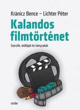KALANDOS FILMTÖRTÉNET - Ebook - KRÁNICZ BENCE - LICHTER PÉTER