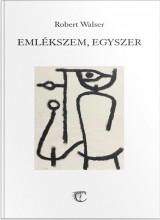 EMLÉKSZEM, EGYSZER - Ebook - WALSER, ROBERT
