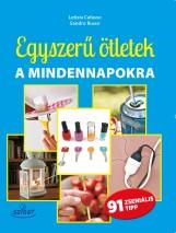 EGYSZERŰ ÖTLETEK A MINDENNAPOKRA - 91 ZSENIÁLIS TIPP - Ekönyv - CAFFASSO, LETIZIA - RUSSO, SANDRO