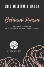 BETÁNIAI MÁRIA - Ebook - GILMOUR, WILLIAM ERIC