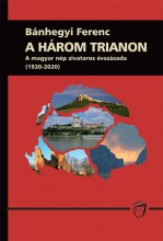 A HÁROM TRIANON - Ekönyv - BÁNHEGYI FERENC