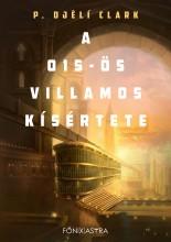 A 015-ÖS VILLAMOS KÍSÉRTETE - Ekönyv - P.CLARK, OJÉLI