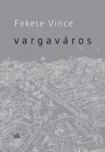 VARGAVÁROS - Ekönyv - FEKETE VINCE