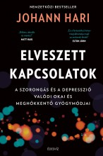 ELVESZETT KAPCSOLATOK - A SZORONGÁS ÉS A DEPRESSZIÓ VALÓDI OKAI ÉS MEGHÖKKENTŐ G - Ekönyv - HARI, JOHANN