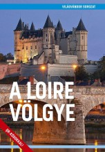 A LOIRE VÖLGYE - VILÁGVÁNDOR SOROZAT - Ekönyv - JUSZT RÓBERT