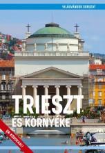 TRIESZT ÉS KÖRNYÉKE - VILÁGVÁNDOR SOROZAT - Ekönyv - JUSZT RÓBERT