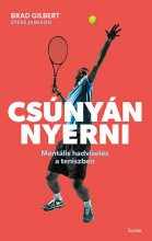 CSÚNYÁN NYERNI - MENTÁLIS HADVISELÉS A TENISZBEN - Ekönyv - GILBERT,  BRAD